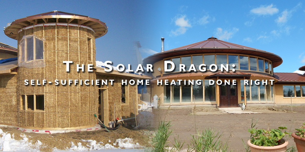 Solar Dragon: Self-Sufficient Home Heating Done Right - Obadiah\'s ...