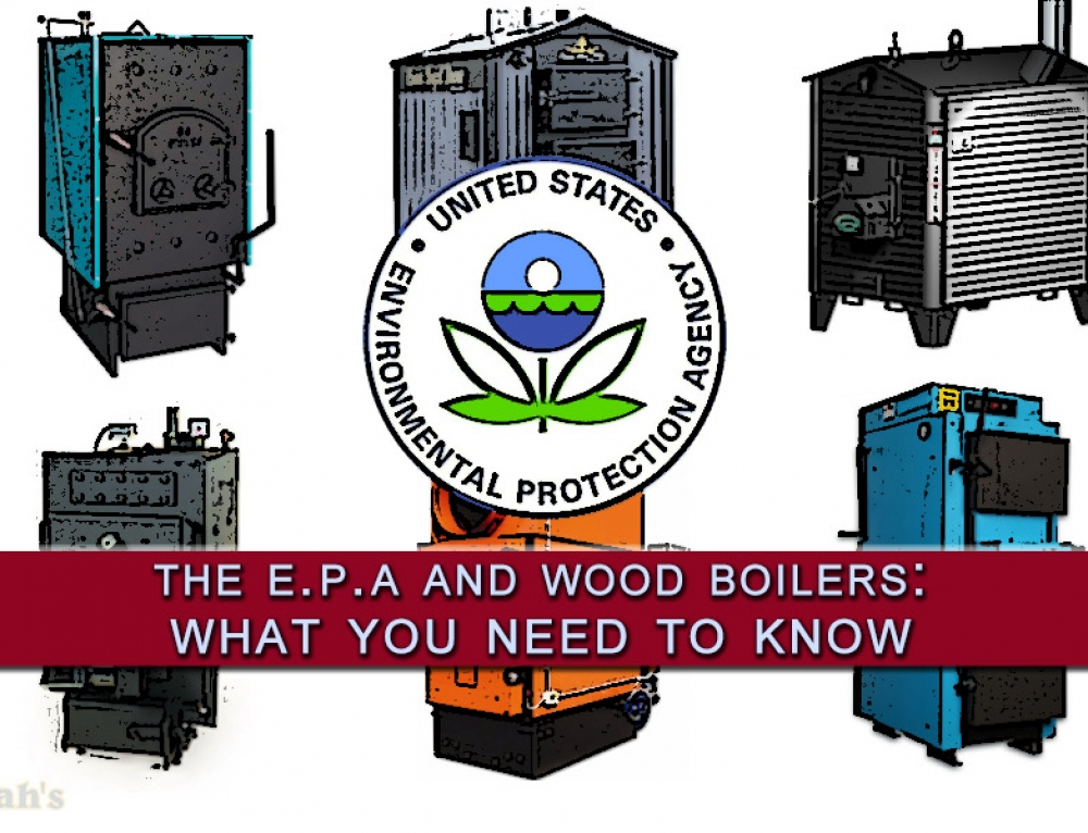 The EPA and Wood Boilers: What You Need To Know