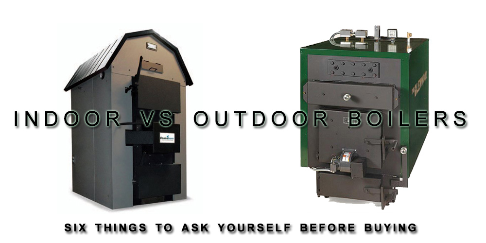 Indoor Vs Outdoor Boilers - Obadiah's Wood Boilers
