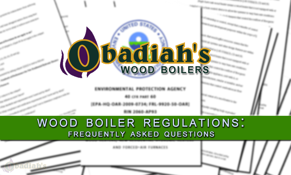 Wood Boiler Regulations - Frequently Asked Questions - Obadiah's Wood Boilers
